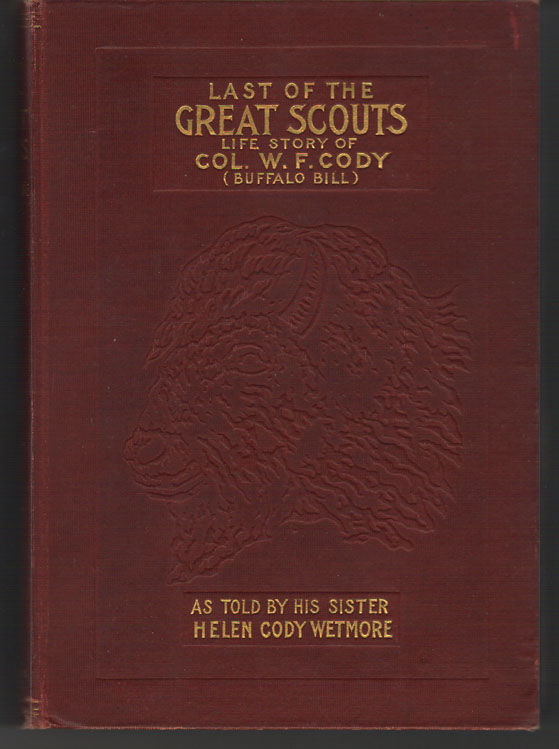 Image for Last of the Great Scouts: The Life Story of Colonel William F. Cody, As Told by His Sister, Helen Cody Wetmore