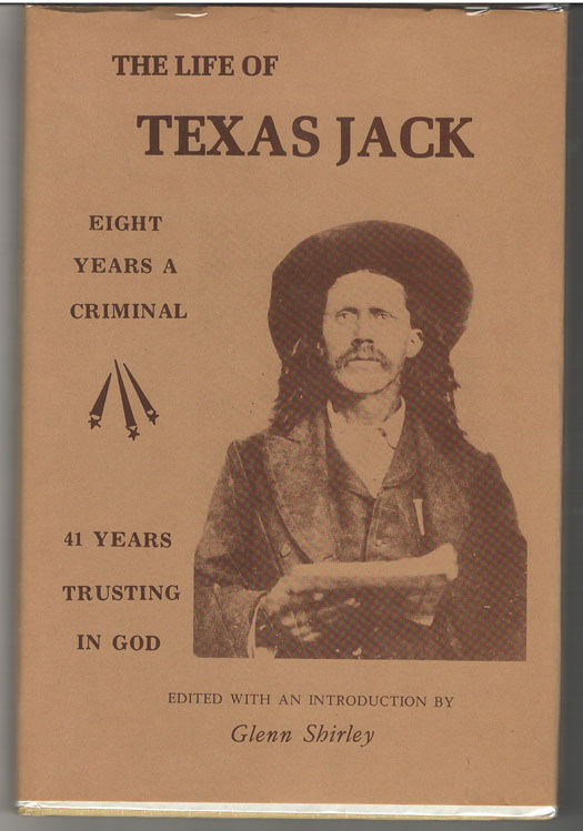 Image for The Life of Texas Jack: Eight Years a Criminal, 41 Years Trusting in God